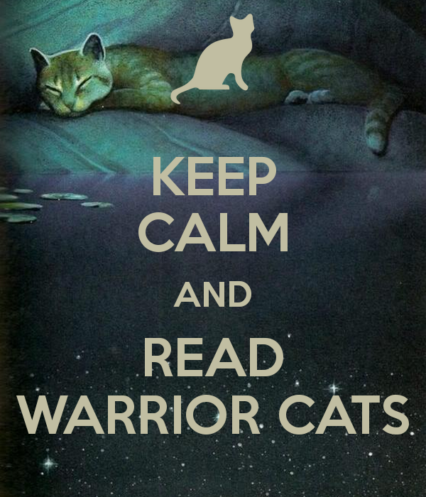 Keep Calm and Warrior Cats